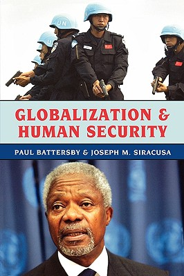 Globalization & Human Security By Battersby, Paul/ Siracusa, Joseph M.